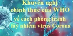 Khuyến nghị chính thức của WHO về cách phòng tránh lây nhiễm virus Corona