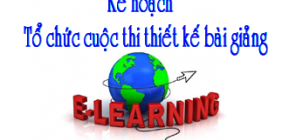 Kế hoạch tổ chức cuộc thi thiết kế bài giảng E-Learning cấp Trường 2020-2021