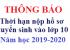 Thời gian thu nhận hồ sơ tuyển sinh vào lớp 10 Trường THPT Chuyên Lê Thánh Tông năm học 2019 - 2020