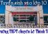 Tuyển sinh vào lớp 10 và chế độ chính sách đối với học sinh Trường THPT Chuyên Lê Thánh Tông năm học 2019- 2020